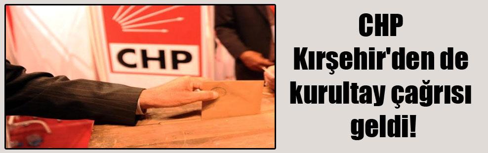 CHP Kırşehir'den de kurultay çağrısı geldi!