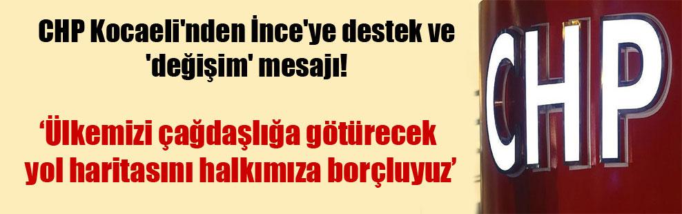 CHP Kocaeli'nden İnce'ye destek ve 'değişim' mesajı!