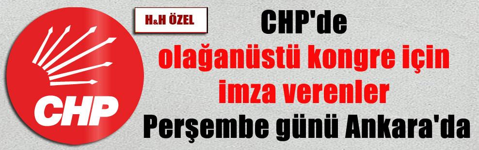 CHP'de olağanüstü kongre için imza verenler Perşembe günü Ankara'da