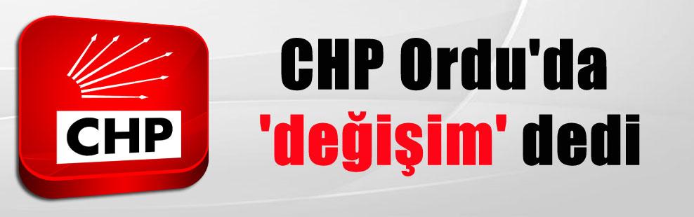 CHP Ordu'da 'değişim' dedi