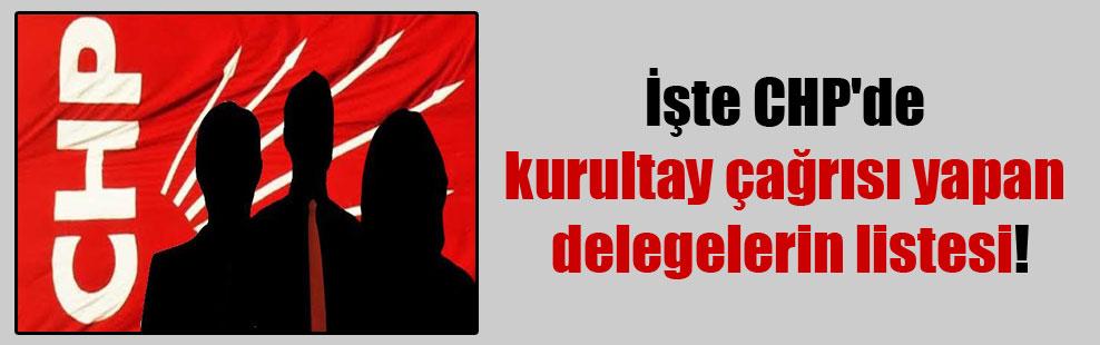 İşte CHP'de kurultay çağrısı yapan delegelerin listesi!