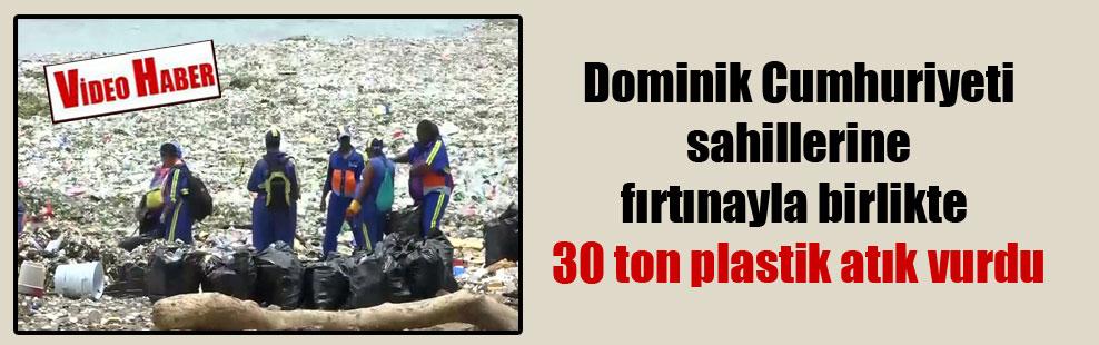 Dominik Cumhuriyeti sahillerine fırtınayla birlikte 30 ton plastik atık vurdu