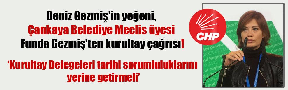 Deniz Gezmiş'in yeğeni, Çankaya Belediye Meclis üyesi Funda Gezmiş'ten kurultay çağrısı!