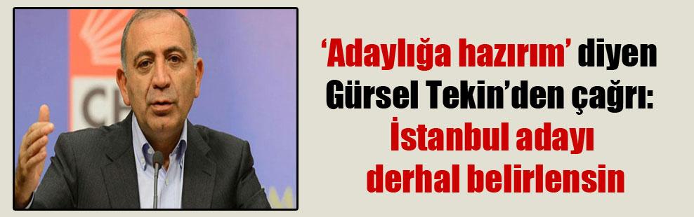 'Adaylığa hazırım' diyen Gürsel Tekin'den çağrı: İstanbul adayı derhal belirlensin
