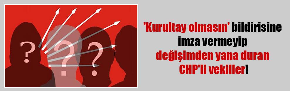 'Kurultay olmasın' bildirisine imza vermeyip değişimden yana duran CHP'li vekiller!