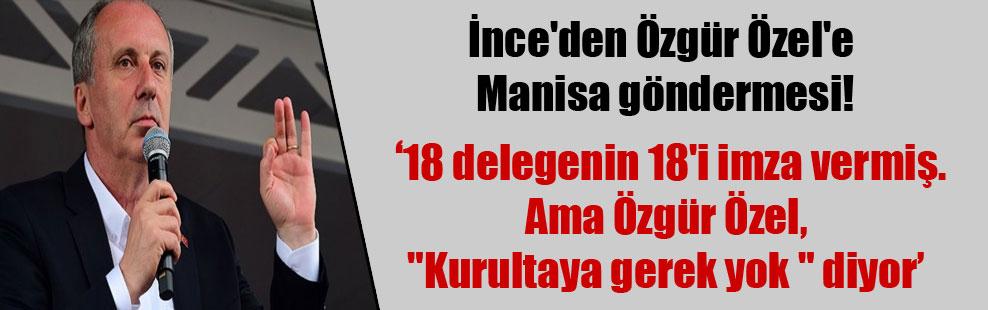 İnce'den Özgür Özel'e Manisa göndermesi!