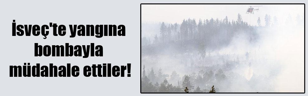 İsveç'te yangına bombayla müdahale ettiler!
