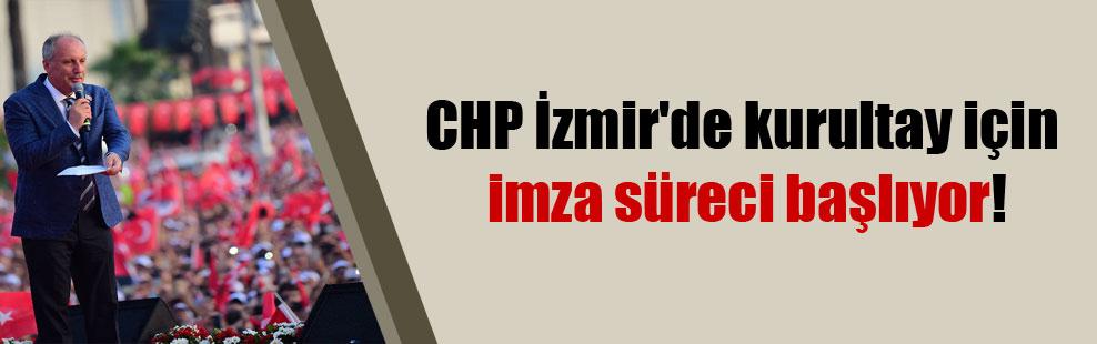 CHP İzmir'de kurultay için imza süreci başlıyor!