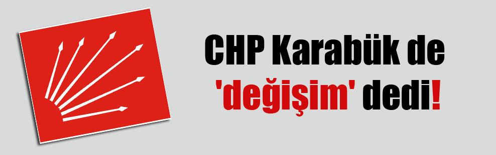 CHP Karabük de 'değişim' dedi!