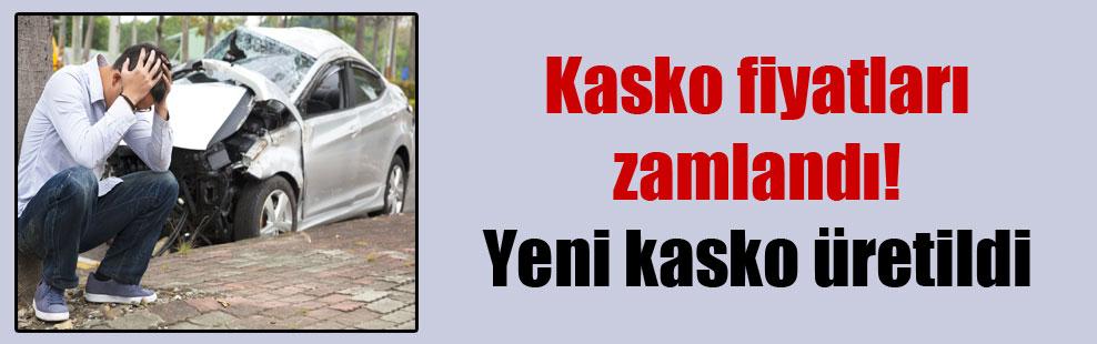 Kasko fiyatları zamlandı! Yeni kasko üretildi