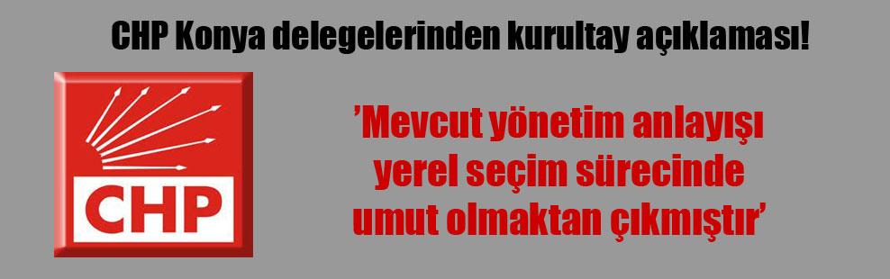 CHP Konya delegelerinden kurultay açıklaması!