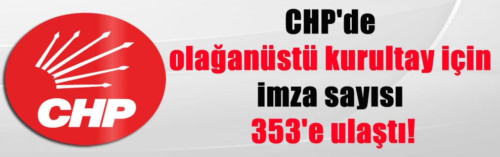 CHP'de olağanüstü kurultay için imza sayısı 353'e ulaştı!