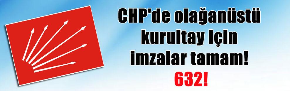 CHP'de olağanüstü kurultay için imzalar tamam! 632