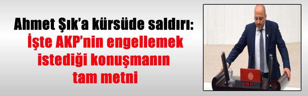 Ahmet Şık'a kürsüde saldırı: İşte AKP'nin engellemek istediği konuşmanın tam metni