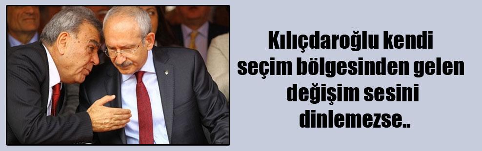 Kılıçdaroğlu kendi seçim bölgesinden gelen değişim sesini dinlemezse..