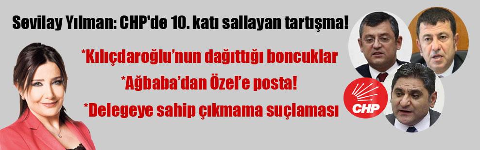 Sevilay Yılman: CHP'de 10. katı sallayan tartışma!