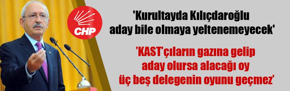 'Kurultayda Kılıçdaroğlu aday bile olmaya yeltenemeyecek'