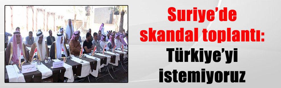 Suriye'de skandal toplantı: Türkiye'yi istemiyoruz