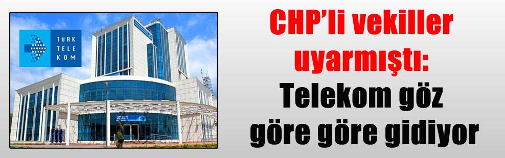 CHP'li vekiller uyarmıştı: Telekom göz göre göre gidiyor