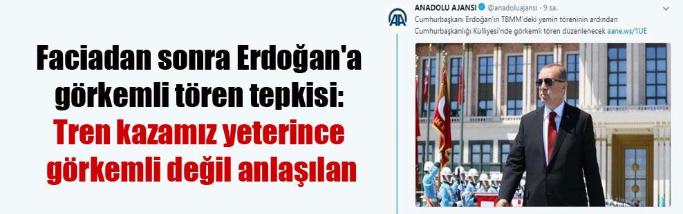 Faciadan sonra Erdoğan'a görkemli tören tepkisi: Tren kazamız yeterince görkemli değil anlaşılan