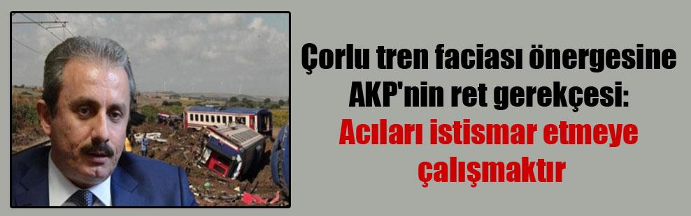 Çorlu tren faciası önergesine AKP'nin ret gerekçesi: Acıları istismar etmeye çalışmaktır