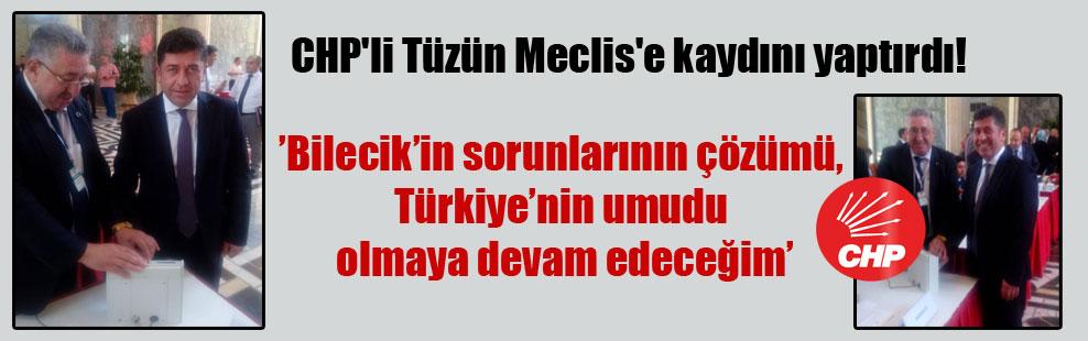 CHP'li Tüzün Meclis'e kaydını yaptırdı!