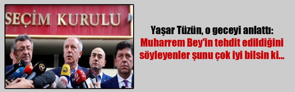 Yaşar Tüzün, o geceyi anlattı: Muharrem Bey'in tehdit edildiğini söyleyenler şunu çok iyi bilsin ki…