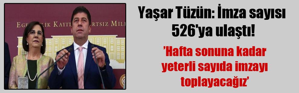 Yaşar Tüzün: İmza sayısı 526'ya ulaştı!