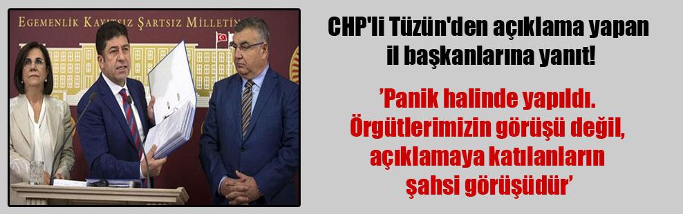 CHP'li Tüzün'den açıklama yapan il başkanlarına yanıt!