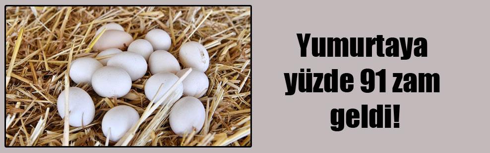Yumurtaya yüzde 91 zam geldi!