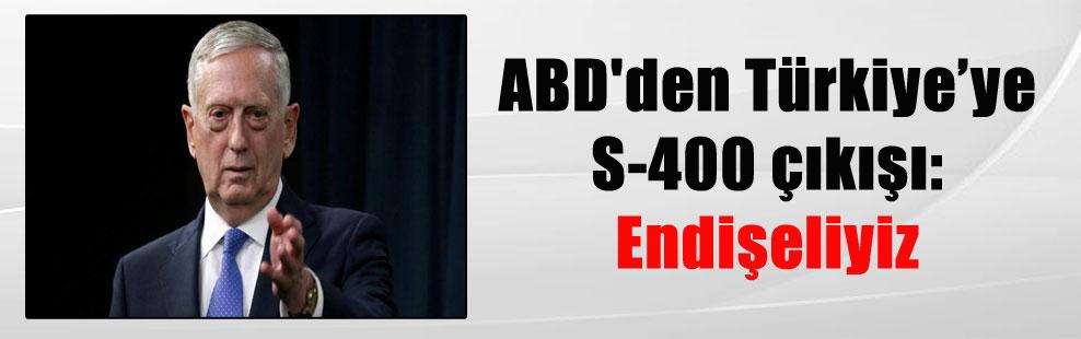ABD'den Türkiye'ye S-400 çıkışı: Endişeliyiz