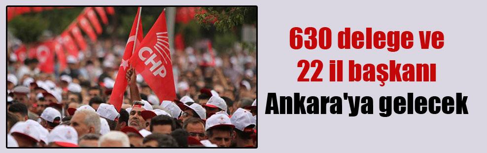 630 delege ve 22 il başkanı Ankara'ya gelecek