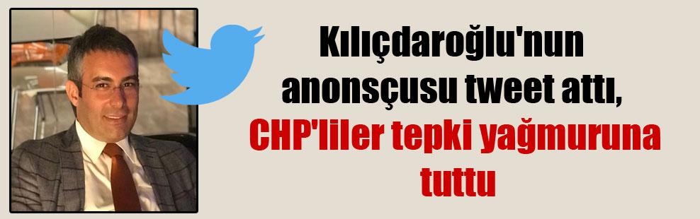 Kılıçdaroğlu'nun anonsçusu tweet attı, CHP'liler tepki yağmuruna tuttu