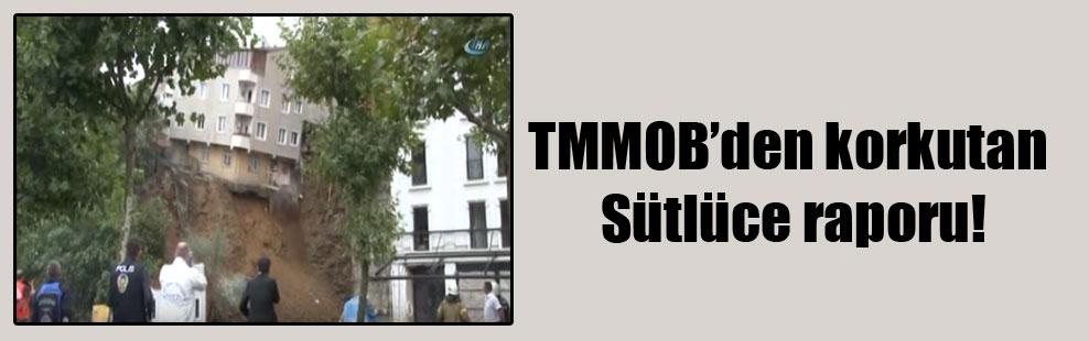 TMMOB'den korkutan Sütlüce raporu!
