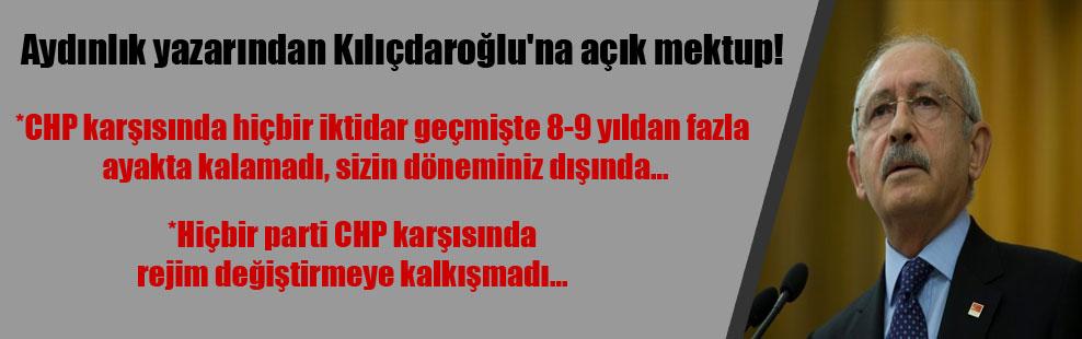 Aydınlık yazarından Kılıçdaroğlu'na açık mektup!