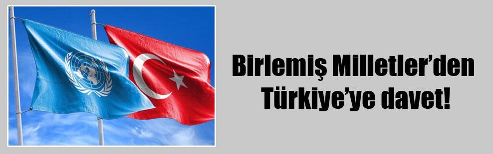 Birlemiş Milletler'den Türkiye'ye davet!