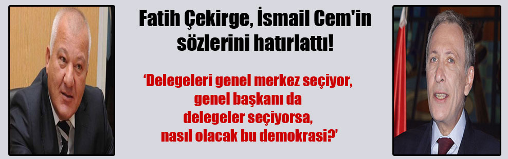 Fatih Çekirge, İsmail Cem'in sözlerini hatırlattı!