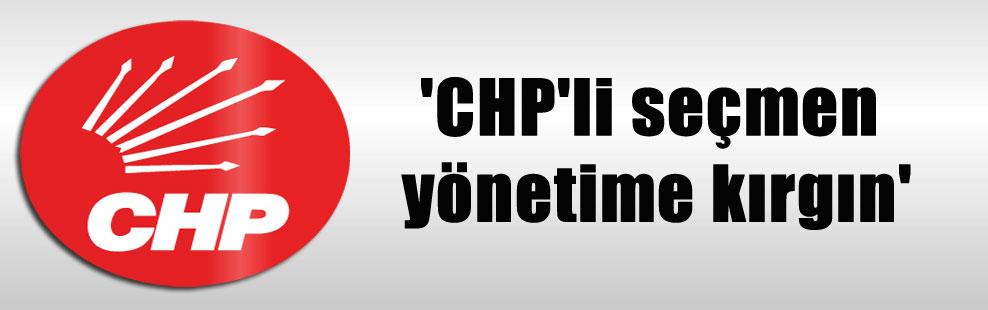 'CHP'li seçmen yönetime kırgın'