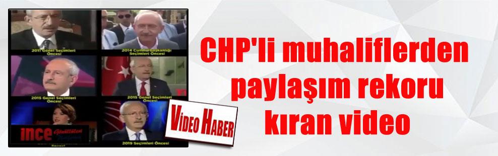 CHP'li muhaliflerden paylaşım rekoru kıran video