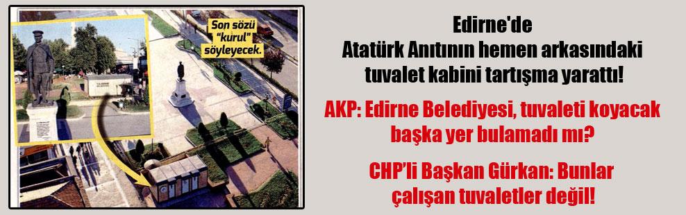 Edirne'de Atatürk Anıtının hemen arkasındaki tuvalet kabini tartışma yarattı!