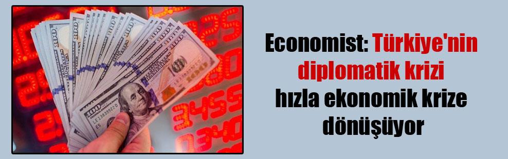 Economist: Türkiye'nin diplomatik krizi hızla ekonomik krize dönüşüyor