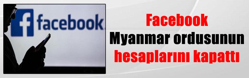 Facebook Myanmar ordusunun hesaplarını kapattı