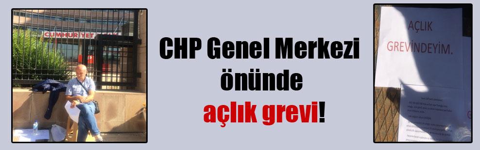 CHP Genel Merkezi önünde açlık grevi!