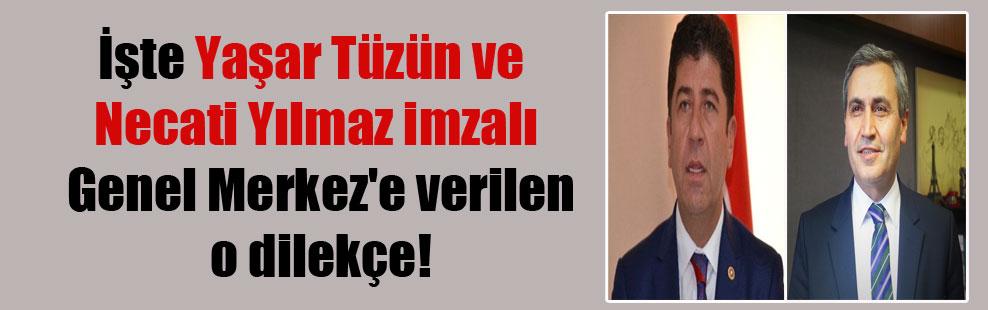 İşte Yaşar Tüzün ve Necati Yılmaz imzalı Genel Merkez'e verilen o dilekçe!