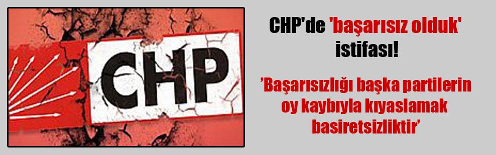CHP'de 'başarısız olduk' istifası!