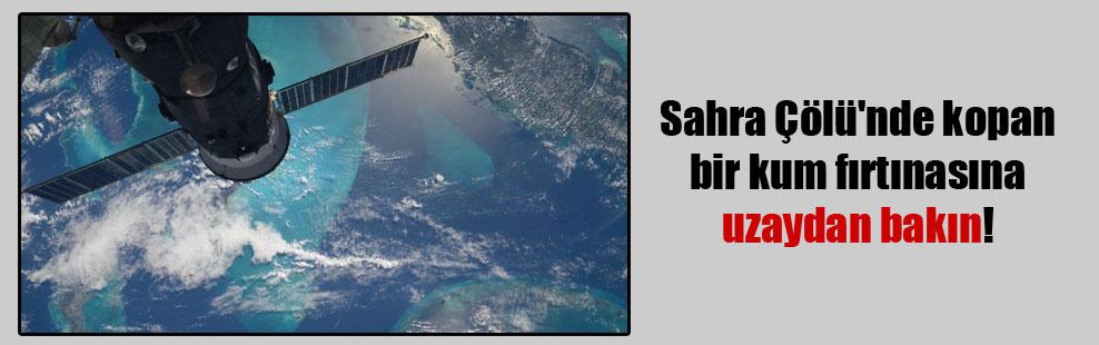 Sahra Çölü'nde kopan bir kum fırtınasına uzaydan bakın!