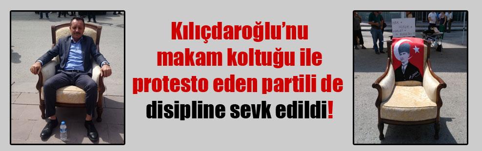 Kılıçdaroğlu'nu makam koltuğu ile protesto eden partili de disipline sevk edildi!