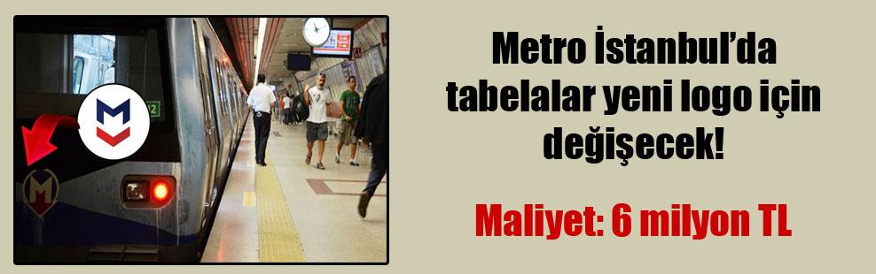 Metro İstanbul'da tabelalar yeni logo için değişecek!