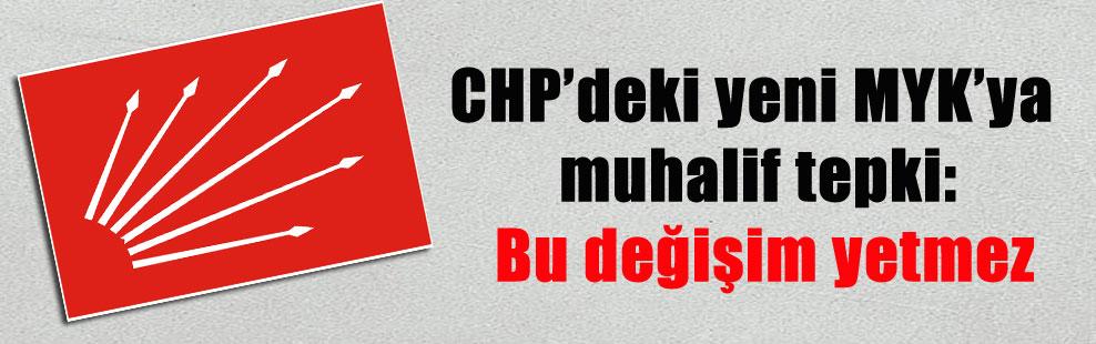 CHP'deki yeni MYK'ya muhalif tepki: Bu değişim yetmez