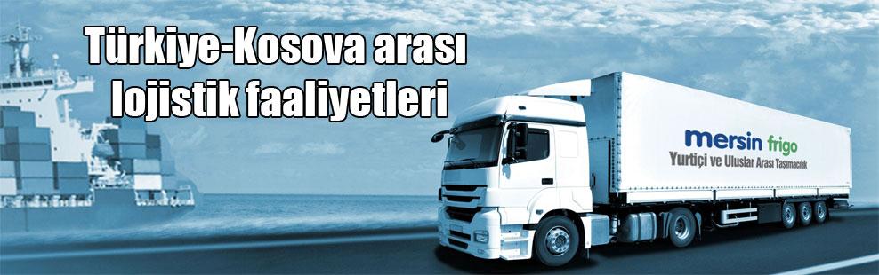 Türkiye-Kosova arası lojistik faaliyetleri